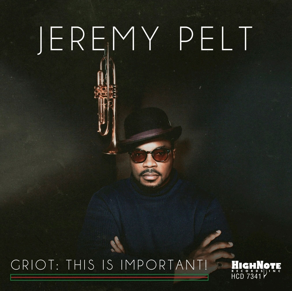 Jeremy Pelt, trumpeter - GRIOT, This is Important!