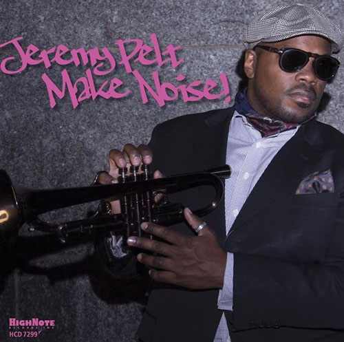 Jeremy Pelt, trumpeter - Make Noise, CD Cover