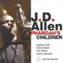 J.D. Allen - Pharoah's Children